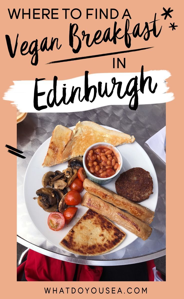 Where To Find Vegan Breakfast In Edinburgh These Are The Spots I Enjoyed The Most While Visiting Edinburgh Vegantravel Vegetarian Travel Travel Eating Food