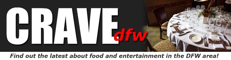 cravedfw | Food, Arts, Music and Events in Dallas and Fort Worth, Dallas Food Blog
