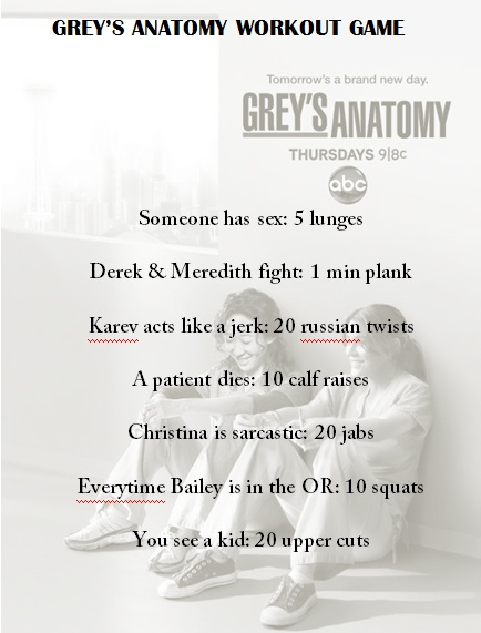 Grey's Anatomy Workout Game-since this is my new obsession on Netflix...