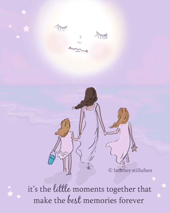 Its the Little Moments Together that Make the Best Memories Forever Perfect MOther DAughter Art  This inspirational print is perfect for