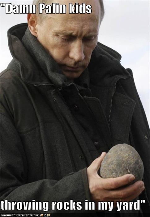 """Damn Palin kids  throwing rocks in my yard"""
