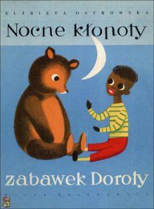 """""""Nocne kłopoty zabawekDoroty"""" - Elżbieta Ostrowska, Janusz Jurjewicz"""