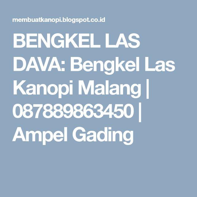 BENGKEL LAS DAVA: Bengkel Las Kanopi Malang   087889863450   Ampel Gading