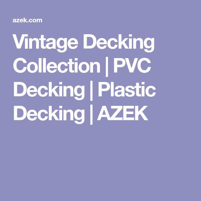 Vintage Decking Collection | PVC Decking | Plastic Decking | AZEK