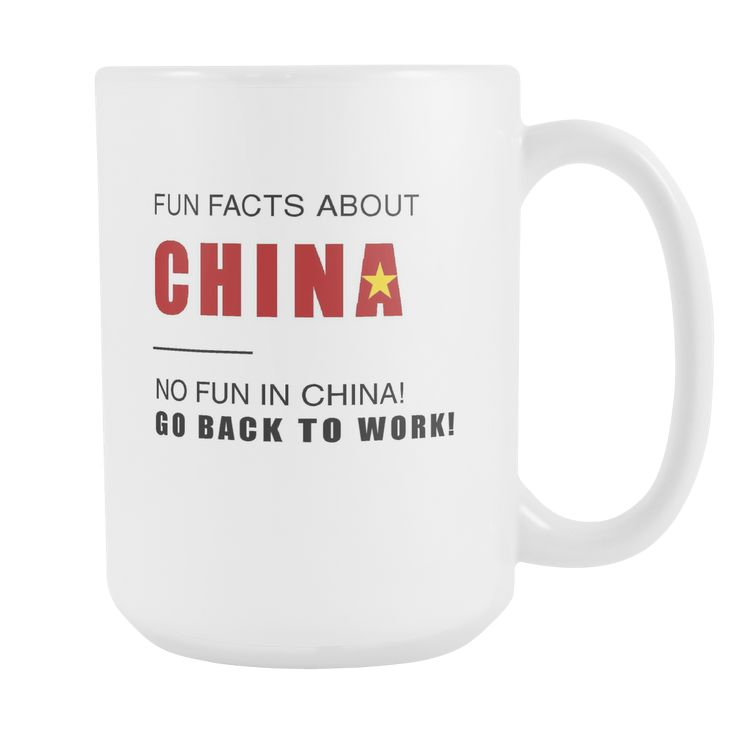 Fun facts about China - No fun, Go Back to work! 15oz mug