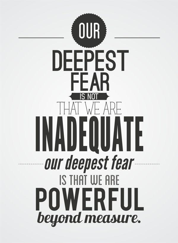 """Our Deepest Fear..."" ~marianne williamson by Suprit Parulkar, via Behance"
