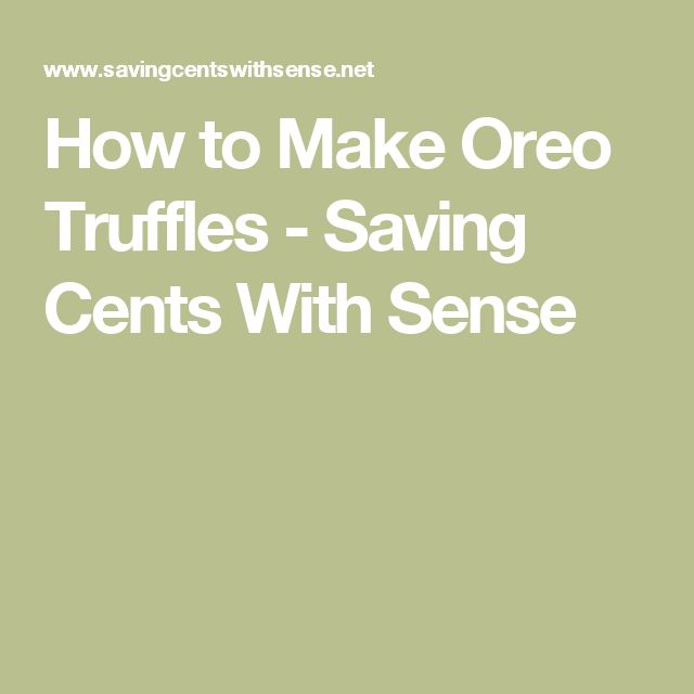 How to Make Oreo Truffles - Saving Cents With Sense