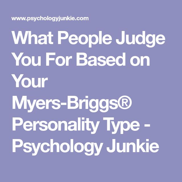 What People Judge You For Based on Your Myers-Briggs® Personality Type - Psychology Junkie