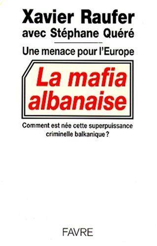 Télécharger Livre La mafia albanaise : Une menace pour l'Europe Ebook Kindle Epub PDF Gratuit