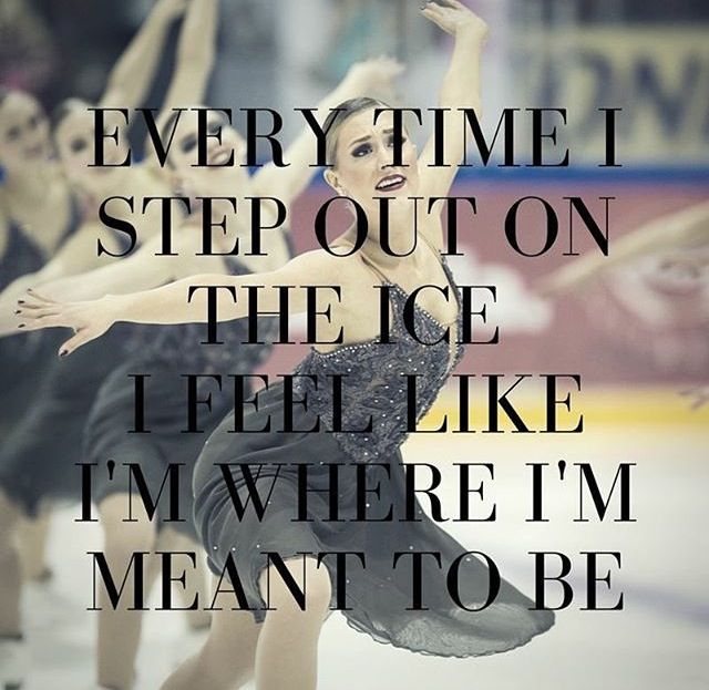 Every time I step out on the ice I feel like I'm where I'm meant to be