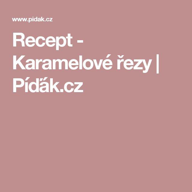Recept - Karamelové řezy | Píďák.cz