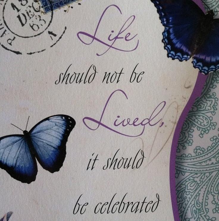 we celebrate life - photo #28