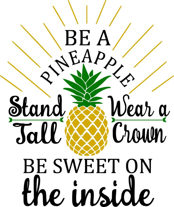 Stand Designs Quotes : Best pineapple quotes on pinterest print