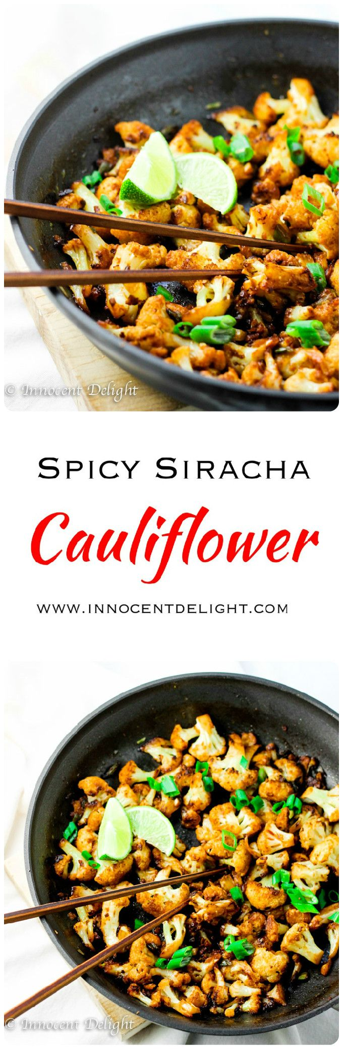 Spicy Siracha Cauliflower - mind blowing combination. And it only takes 15 minutes from start to finish. How easy is that?