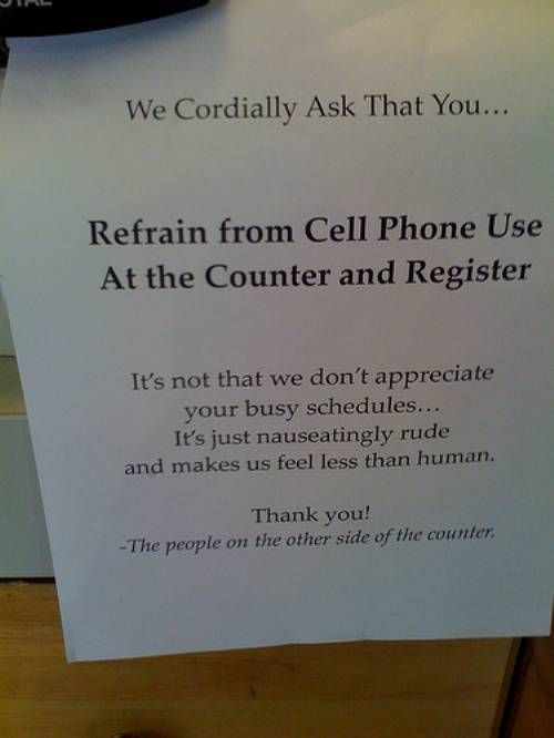 I wish we had a sign like this when I was a cashier, it is always