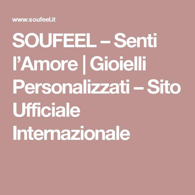 SOUFEEL – Senti l'Amore | Gioielli Personalizzati – Sito Ufficiale Internazionale