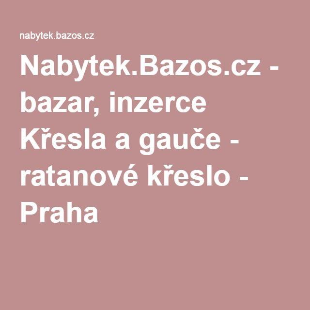 Nabytek.Bazos.cz - bazar, inzerce Křesla a gauče - ratanové křeslo - Praha 1