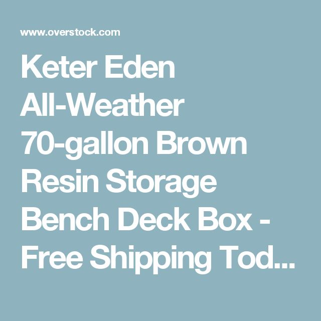 Keter Eden All-Weather 70-gallon Brown Resin Storage Bench Deck Box - Free Shipping Today - Overstock.com - 19147912
