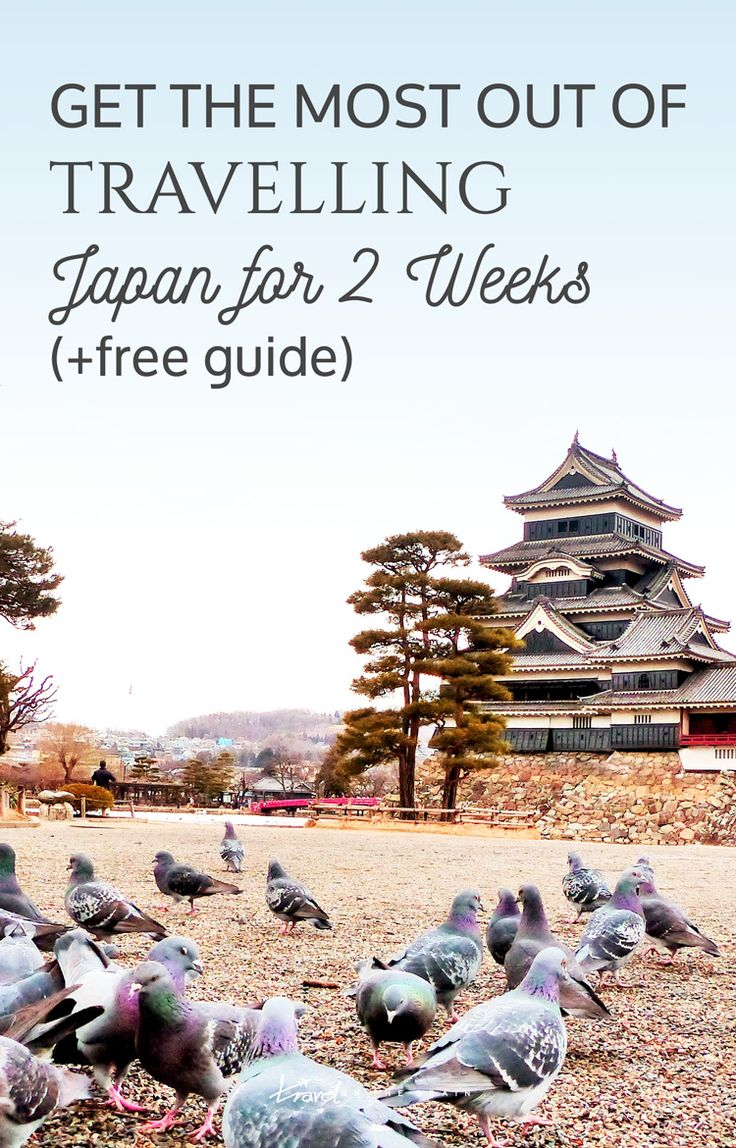 Get the Most out of Travelling Japan for Two Weeks - Tips for the perfect itinerary, what to do and a free downloadable guide