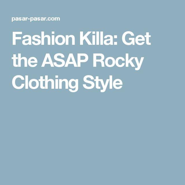 Fashion Killa: Get the ASAP Rocky Clothing Style