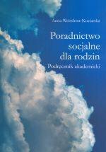 Poradnictwo socjalne dla rodzin : podręcznik akademicki / Anna Weissbrot-Koziarska