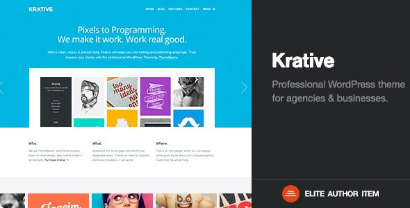 Krative | Responsive Multi-Purpose Business Theme   http://themeforest.net/item/krative-responsive-multipurpose-business-theme/5425131?ref=damiamio        Intro.  A powerhouse WordPress theme for agencies & businesses alike. Crafted beautifully – inside & out – Krative is a fully responsive, retina capable & highly customizable WordPress Theme. This is hands down our greatest theme yet.    Highlights.          Key Features.   Robust Home Slider Capability  Countless Home Template Set up…