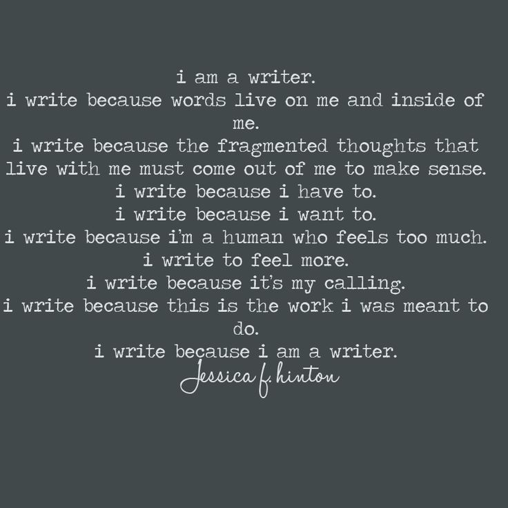 I am a writer :: I write because words live on me and inside of me ...