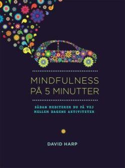 Mindfulness på 5 minutter af David Harp