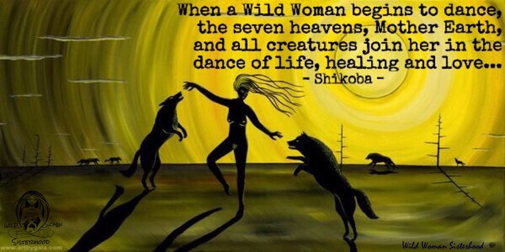 When a Wild Woman begins to dance, the seven heavens, Mother Earth, and all creatures join her in the dance of life, healing and love... - Shikoba- WILD WOMAN SISTERHOOD™ #WildWomanSisterhood #wildwomen #wildwomanmedicine #shikoba #wehavecometobedanced #danceyourprayers