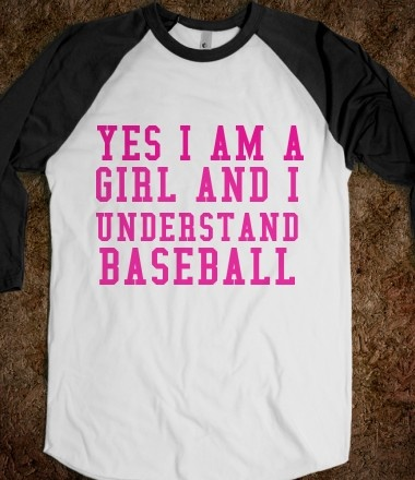 Yes I am a girl and I understand baseball.