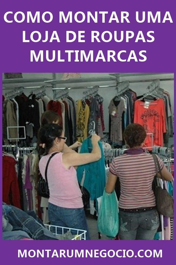 7a75ed9a9 Aprenda como montar uma loja de roupas multimarcas. Veja como iniciar sua  loja e trabalhar