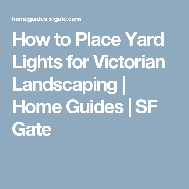 How to Place Yard Lights for Victorian Landscaping   Home Guides   SF Gate