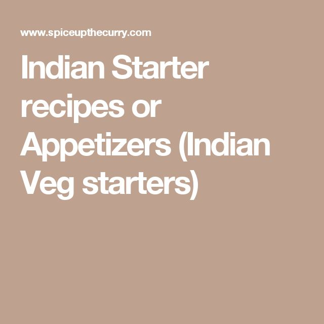 Indian Starter recipes or Appetizers (Indian Veg starters)