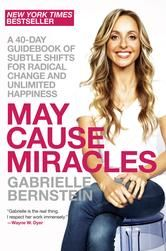 May Cause Miracles - by Gabrielle Bernstein - a 40 day guidebook of subtle shifts for radical change and unlimited happiness #kobo #eBook