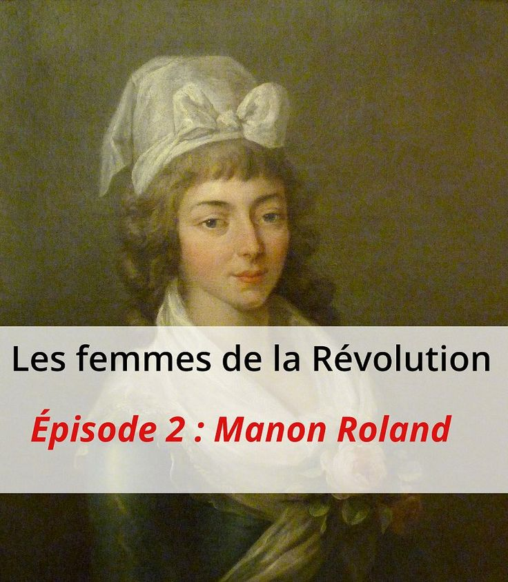2e épisode de notre série sur les #femmes de la #Révolution: Manon Roland, femme exemplaire #histoire de #France en #citations