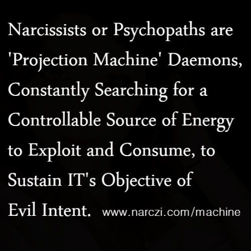 Narcissistic 'Projection Machine' Terminator Daemons. #NPD #Narcissist #Sociopath #Psychopath #NarcissisticAbuse #PerniciousAbuse #SystematicEmotionalAbuse #PsychologicalAbuse #AbuseByProxy #Sadistic #Parasitic #Vampiric #Demonic #Satanic #Lunatic #Cunning #Predator #Callous #Terminator #Skynet #Haughty #Evil #Borg #NarcHiveMind #Coward #Gaslighting #Triangulating #Mirroring #Projection #Machine