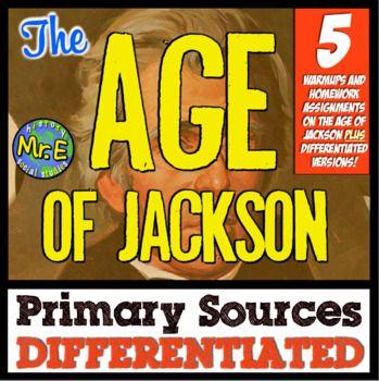 Age of Jackson Primary Sources! Differentiated Warmups for Jackson & Van Buren!