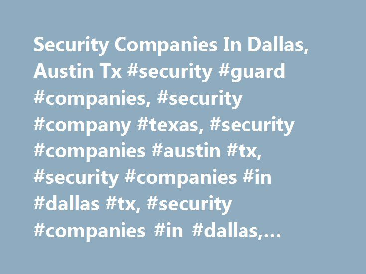 """Security Companies In Dallas, Austin Tx #security #guard #companies, #security #company #texas, #security #companies #austin #tx, #security #companies #in #dallas #tx, #security #companies #in #dallas, #eagle #systems, #inc. http://wyoming.remmont.com/security-companies-in-dallas-austin-tx-security-guard-companies-security-company-texas-security-companies-austin-tx-security-companies-in-dallas-tx-security-companies-in-dallas/  # div > .uk-panel'>"""" data-uk-grid-margin> We Have Your Security…"""