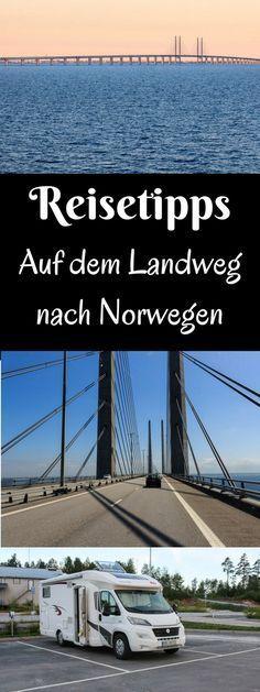 ⇒ Auf dem Landweg nach #Norwegen. Fahrt über die #Öresundbrücke, Übernachtungstipps mit dem Camper und #Informationen zur #Route.