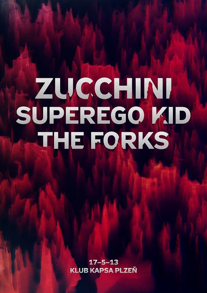Zucchini (FR), Superego Kid (CZ), The Forks (FR)