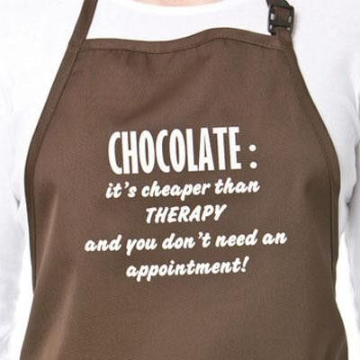 "Chocolate Lover's Apron ""Chocolate it's cheaper than THERAPY and you don't need an appointment!"""