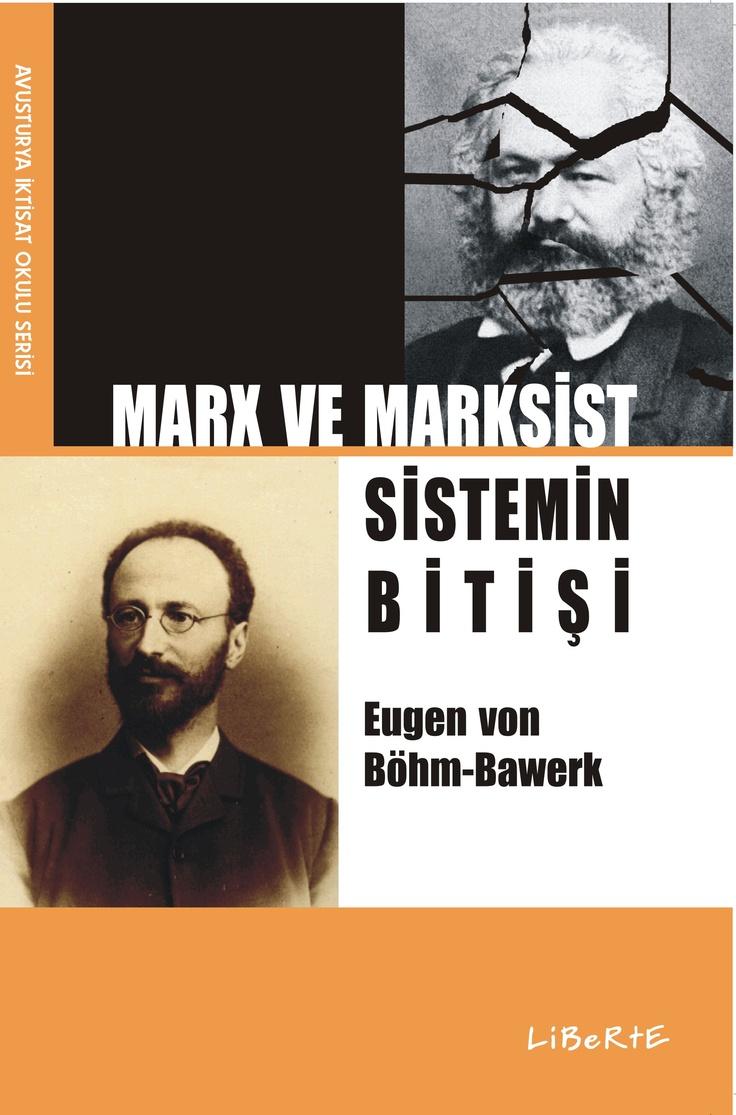 Marx ve Marksist Sistemin Bitişi | Eugen Ritter von Böhm-Bawerk | Çeviren: Can Madenci Ed.: Atilla Yayla | ISBN: 978-975-6201-09-1 | Ebat: 16x24 cm | 189 Sayfa