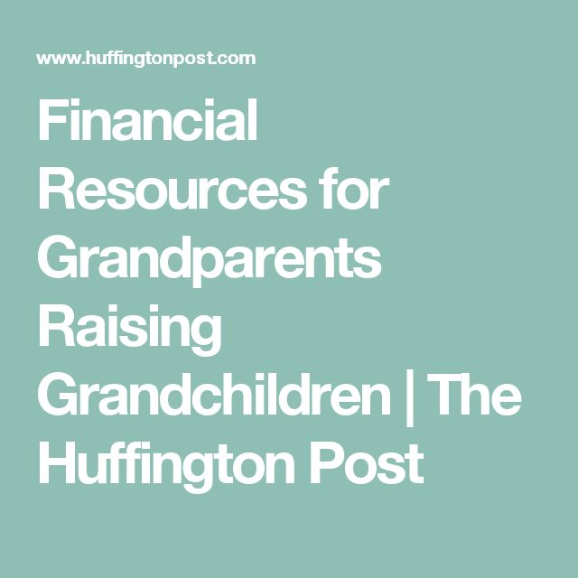 Financial Resources for Grandparents Raising Grandchildren | The Huffington Post
