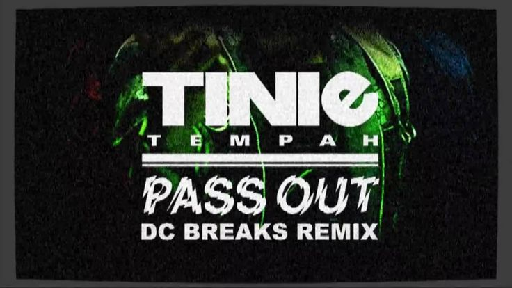 Tinie Tempah - Pass Out (DC Breaks Remix)