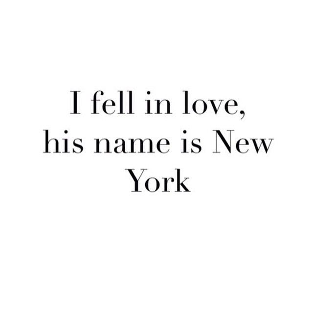 I fell in love, his name is New York.