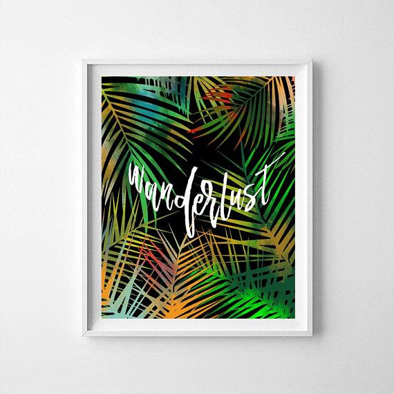 Wanderlust wanderlust quote quote palm leaf palm print