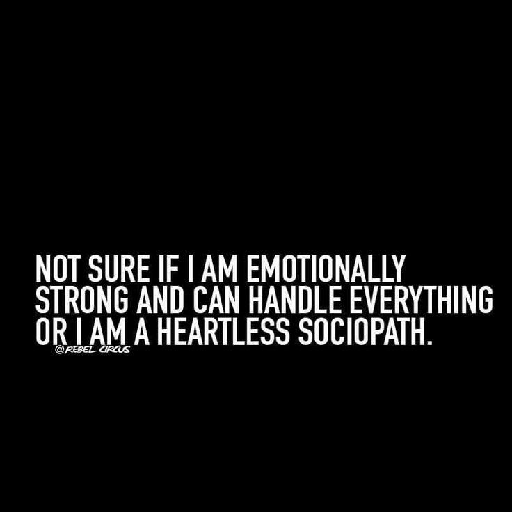 Heartless sociopath is my goal.