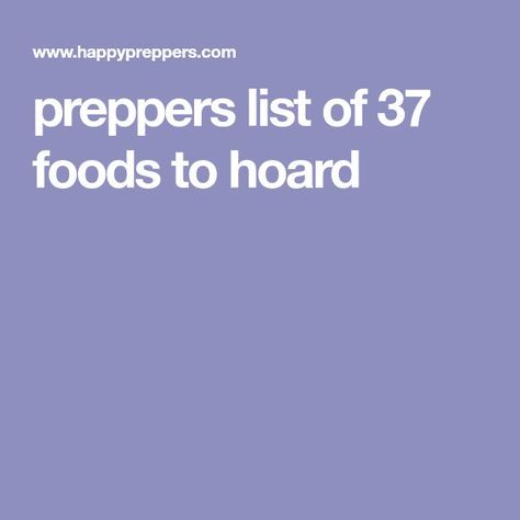 preppers list of 37 foods to hoard