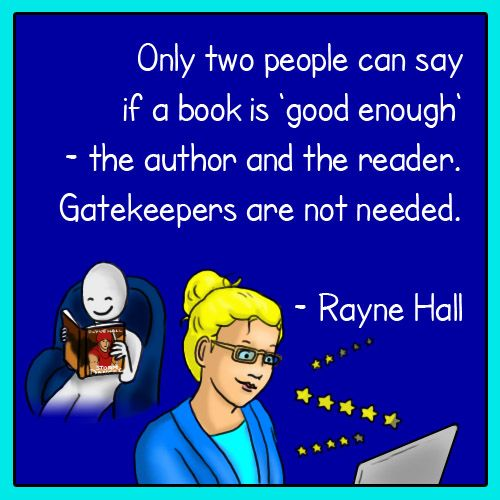 Only 2 people can say if a book is good enough - the author and the reader .... :-)