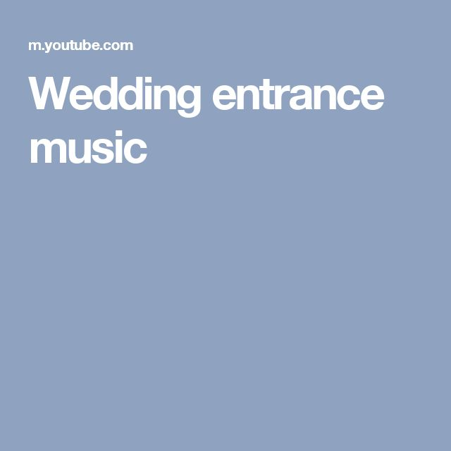 25 Best Ideas About Wedding Entrance Music On Pinterest